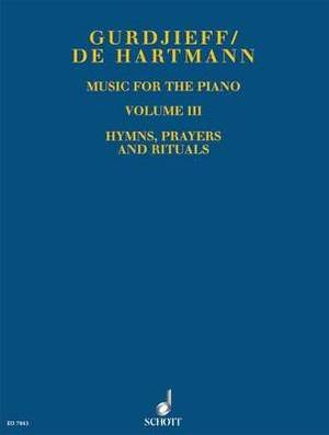 Music for the Piano Volume III: Hymns, Prayers and Rituals