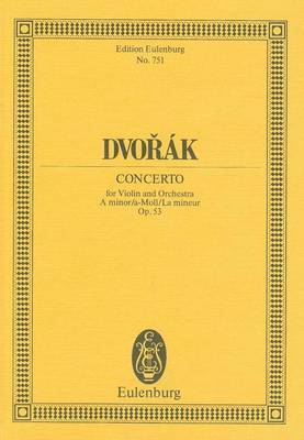 Dvorak: Concerto, A Minor/A-Moll/La Mineur, Op. 53: For Violin and Orchestra