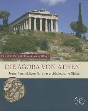 The Athenian Agora: New Perspectives on an Ancient Site