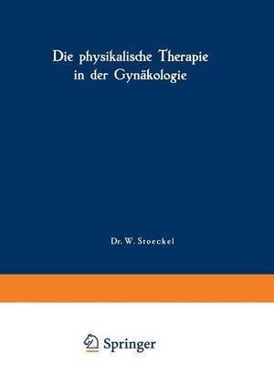 Die Physikalische Therapie in Der Gynakologie