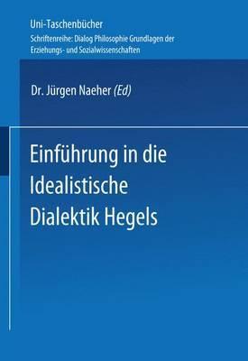 Einfuhrung in Die Idealistische Dialektik Hegels: Lehr-/Lerntext