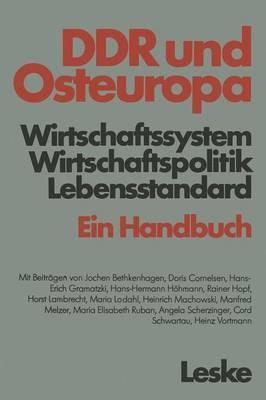 Ddr Und Osteuropa: Wirtschaftssystem, Wirtschaftspolitik, Lebensstandard. Ein Handbuch