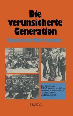 Die Verunsicherte Generation: Jugend Und Wertewandel