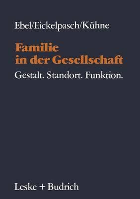 Familie in Der Gesellschaft: Gestalt-Standort-Funktion