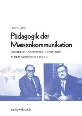 Padagogik Der Massenkommunikation: Grundlagen - Anregungen - Forderungen