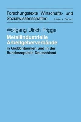 Metallindustrielle Arbeitgeberverbande in Grossbritannien Und Der Bundesrepublik Deutschland: Eine Systemtheoretische Studie