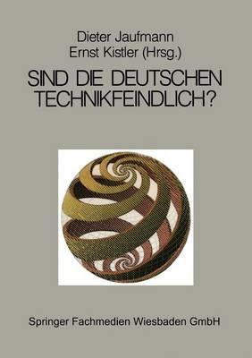 Sind Die Deutschen Technikfeindlich?: Erkenntnis Oder Vorurteil