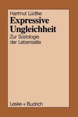 Expressive Ungleichheit: Zur Soziologie Der Lebensstile