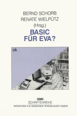 Basic Fur Eva?: Frauen Und Computerbildung