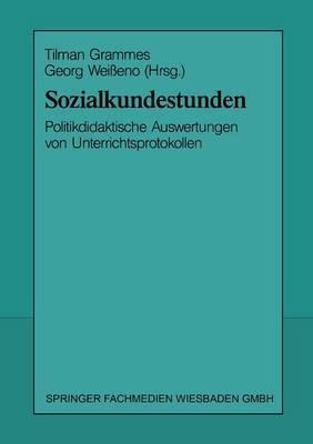 Sozialkundestunden: Politikdidaktische Auswertungen Von Unterrichtsprotokollen