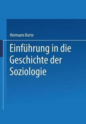 Einfuhrung in Die Geschichte Der Soziologie
