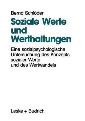 Soziale Werte Und Werthaltungen: Eine Sozialpsychologische Untersuchung Des Konzepts Sozialer Werte Und Des Wertwandels