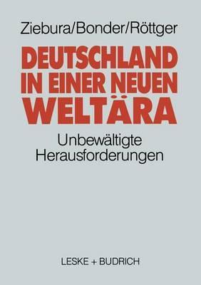 Deutschland in Einer Neuen Welt ra: Die Unbew ltigte Herausforderung