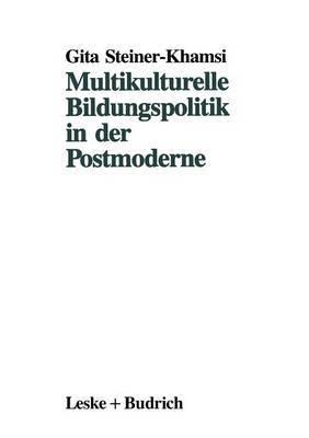 Multikulturelle Bildungspolitik in Der Postmoderne