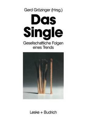Das Single: Gesellschaftliche Folgen Eines Trends