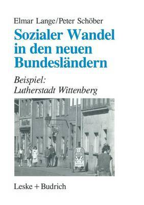 Sozialer Wandel in Den Neuen Bundeslandern: Beispiel: Lutherstadt Wittenberg