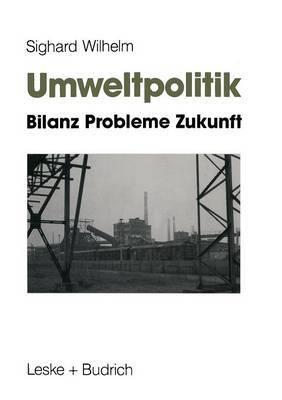 Umweltpolitik: Bilanz, Probleme, Zukunft