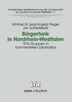 Burgerfunk in Nordrhein-Westfalen: Eine Studie Zur Integrationsfahigkeit Von 15%-Gruppen in Kommerziellen Lokalradios in Nrw