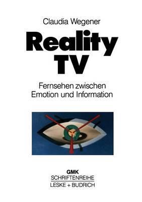 Reality-TV: Fernsehen Zwischen Emotion Und Information?
