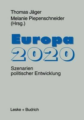 Europa 2020: Szenarien Politischer Entwicklungen