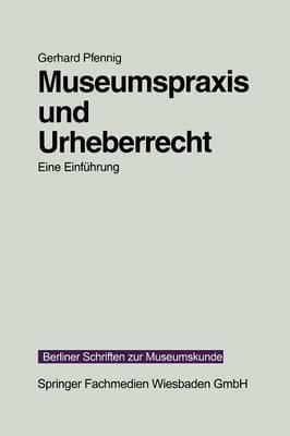 Museumspraxis Und Urheberrecht: Eine Einfuhrung