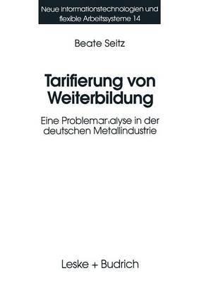 Tarifierung Von Weiterbildung: Eine Problemanalyse in Der Deutschen Metallindustrie