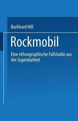 Rockmobil: Eine Ethnographische Fallstudie Aus Der Jugendarbeit