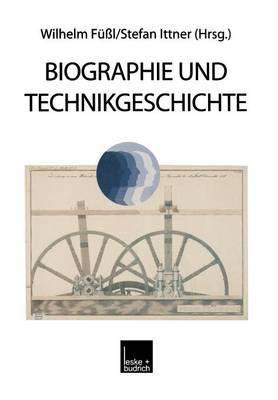 Biographie Und Technikgeschichte