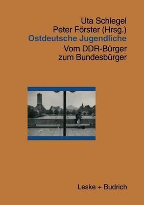 Ostdeutsche Jugendliche: Vom Ddr-Burger Zum Bundesburger