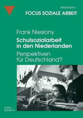 Schulsozialarbeit in Den Niederlanden: Perspektiven Fur Deutschland?