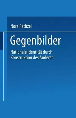 Gegenbilder: Nationale Identitaten Durch Konstruktion Der Anderen