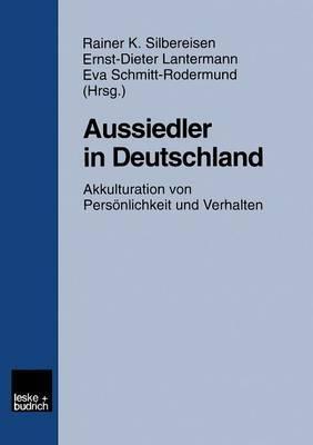 Aussiedler in Deutschland: Akkulturation Von Personlichkeit Und Verhalten