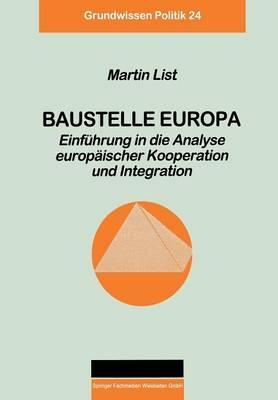 Baustelle Europa: Einfuhrung in Die Analyse Europaischer Kooperation Und Integration