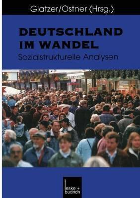 Deutschland Im Wandel: Sozialstrukturelle Analysen