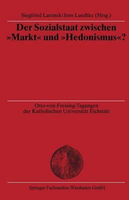 Der Sozialstaat Zwischen Markt Und Hedonismus ?