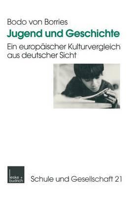 Jugend Und Geschichte: Ein Europaischer Kulturvergleich Aus Deutscher Sicht