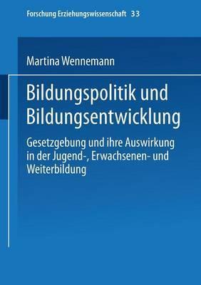 Bildungspolitik Und Bildungsentwicklung: Gesetzgebung Und Ihre Auswirkung in Der Jugend-, Erwachsenen- Und Weiterbildung