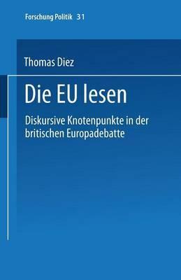 Die Eu Lesen: Diskursive Knotenpunkte in Der Britischen Europadebatte
