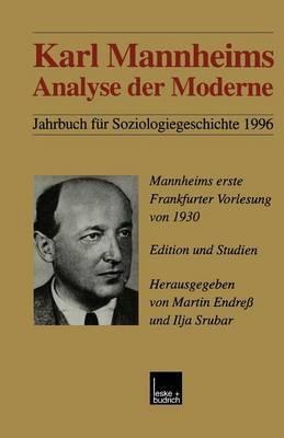 Karl Mannheims Analyse Der Moderne: Mannheims Erste Frankfurter Vorlesung Von 1930. Edition Und Studien