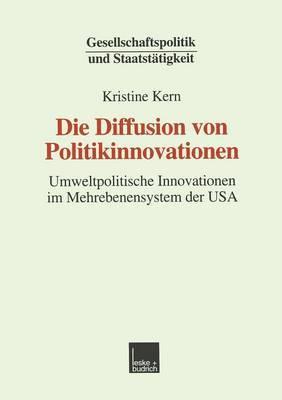 Die Diffusion Von Politikinnovationen: Umweltpolitische Innovationen Im Mehrebenensystem Der USA