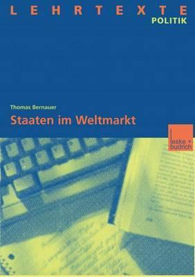 Staaten Im Weltmarkt: Zur Handlungsfahigkeit Von Staaten Trotz Wirtschaftlicher Globalisierung