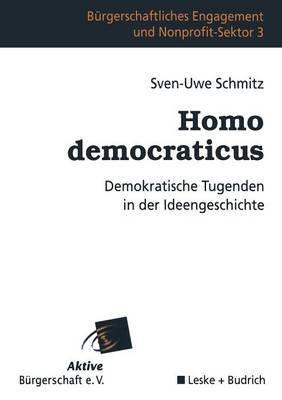 Homo Democraticus: Demokratische Tugenden in Der Ideengeschichte