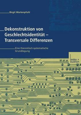 Dekonstruktion Von Geschlechtsidentitat Transversale Differenzen: Eine Theoretisch-Systematische Grundlegung