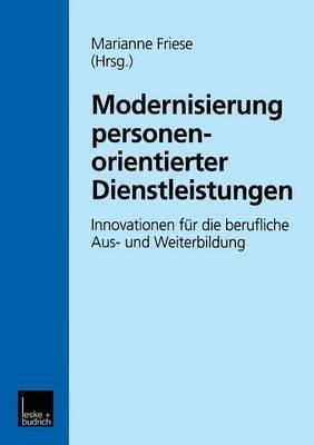 Modernisierung Personenorientierter Dienstleistungen: Innovationen Fur Die Berufliche Aus- Und Weiterbildung