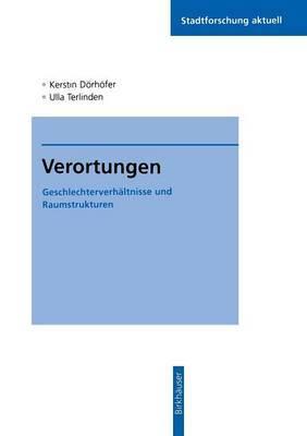 Verortungen: Geschlechterverhaltnisse Und Raumstrukturen