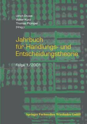 Jahrbuch Fur Handlungs- Und Entscheidungstheorie: Folge 1/2001