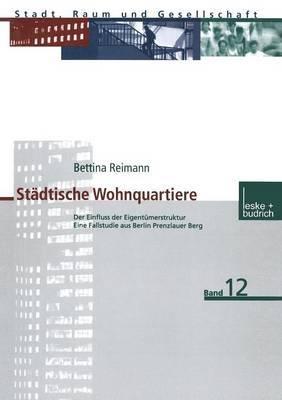 Stadtische Wohnquartiere: Der Einfluss Der Eigentumerstruktur Eine Fallstudie Aus Berlin Prenzlauer Berg
