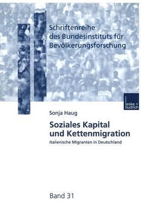 Soziales Kapital Und Kettenmigration: Italienische Migranten in Deutschland