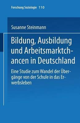 Bildung, Ausbildung Und Arbeitsmarktchancen in Deutschland