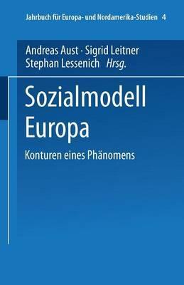 Sozialmodell Europa: Konturen Eines Phanomens